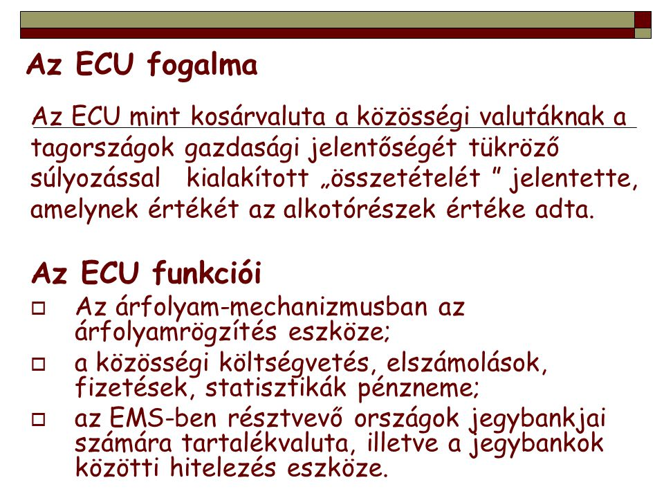 Az ECU fogalma Az ECU funkciói