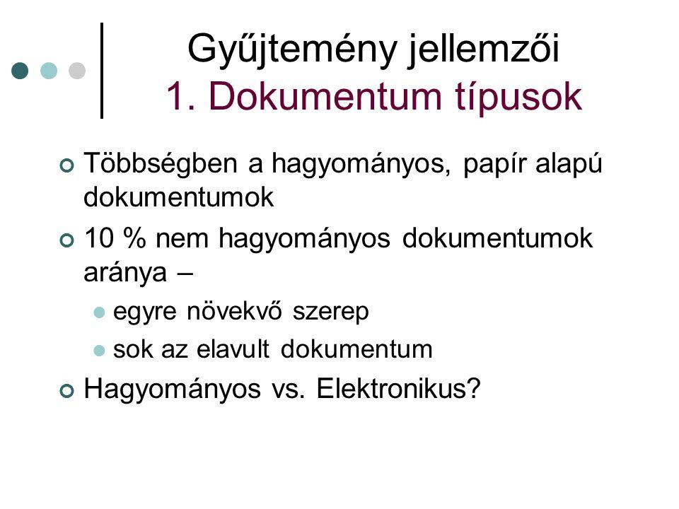 Gyűjtemény jellemzői 1. Dokumentum típusok