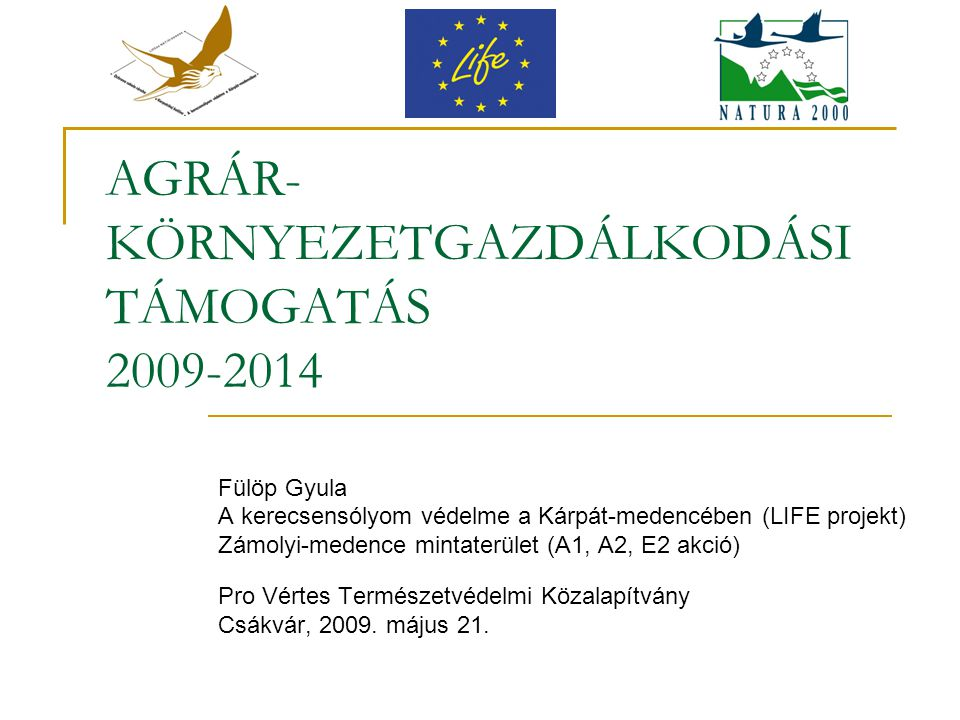 AGRÁR-KÖRNYEZETGAZDÁLKODÁSI TÁMOGATÁS 2009-2014