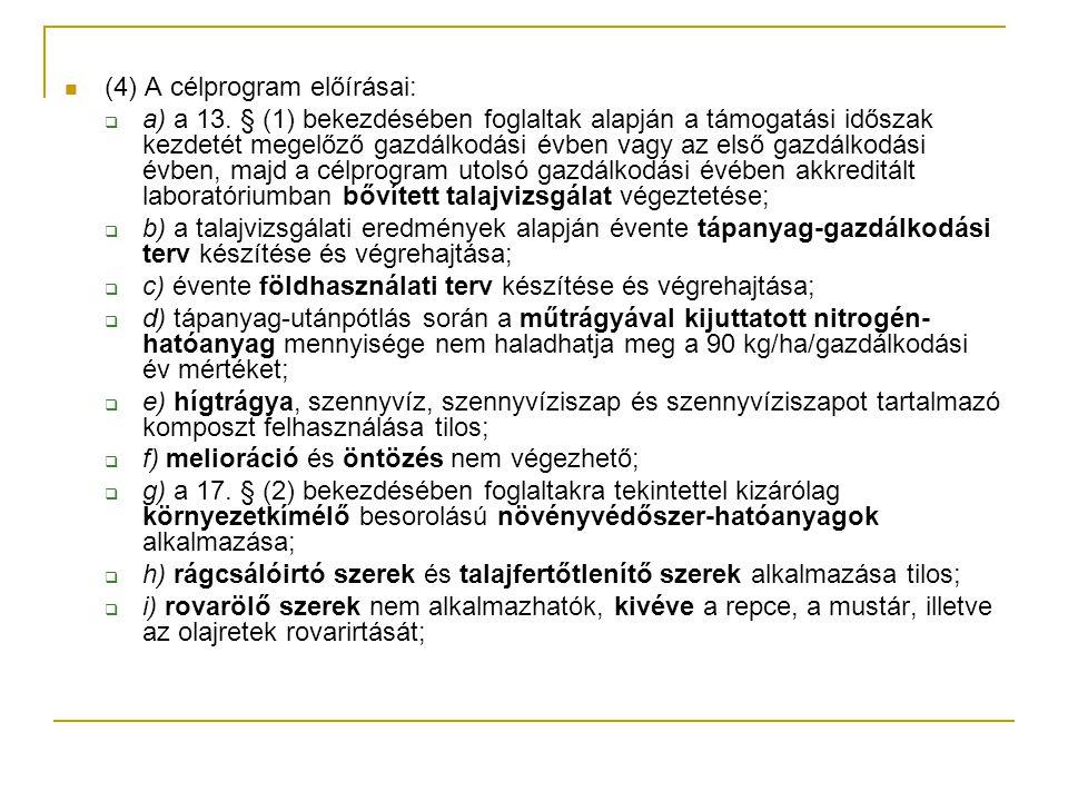 (4) A célprogram előírásai: