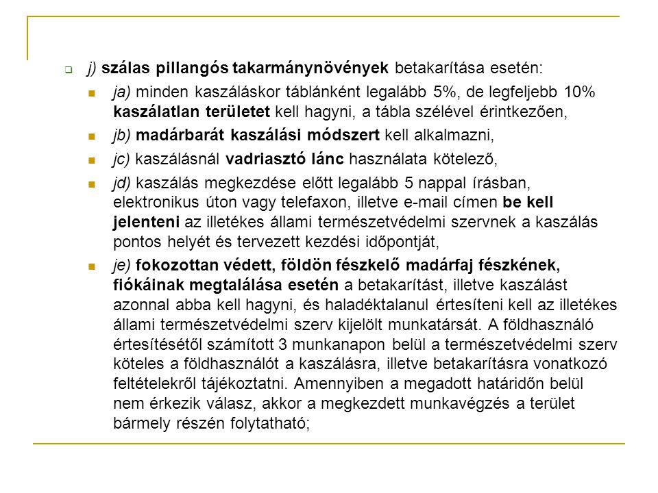 j) szálas pillangós takarmánynövények betakarítása esetén: