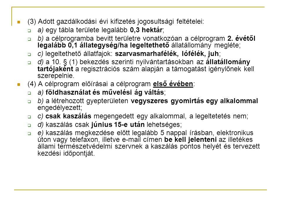 (3) Adott gazdálkodási évi kifizetés jogosultsági feltételei: