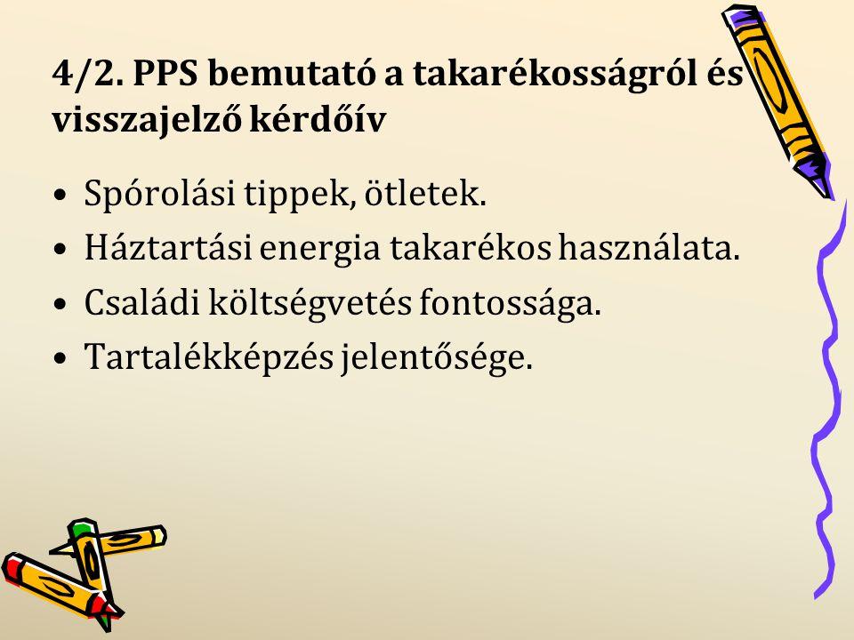 4/2. PPS bemutató a takarékosságról és visszajelző kérdőív