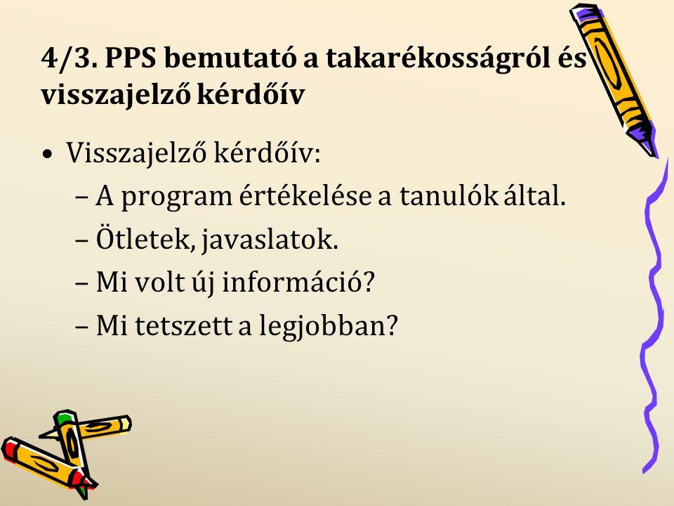 4/3. PPS bemutató a takarékosságról és visszajelző kérdőív