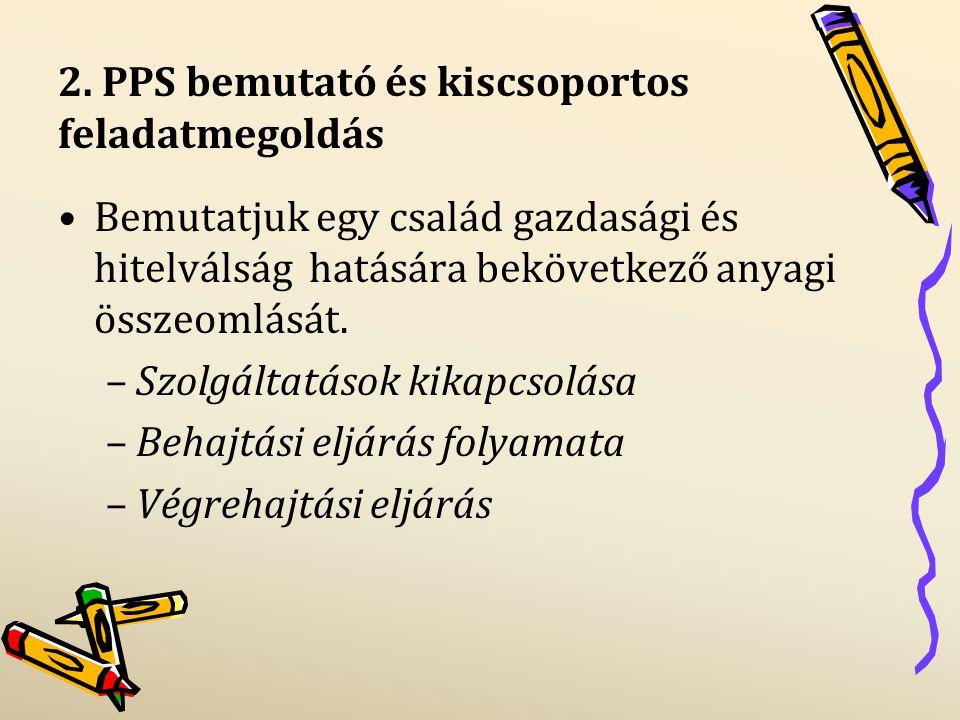 2. PPS bemutató és kiscsoportos feladatmegoldás