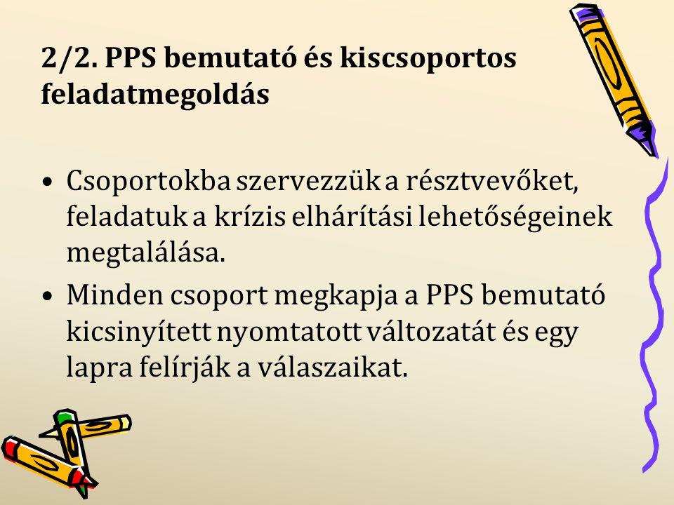 2/2. PPS bemutató és kiscsoportos feladatmegoldás