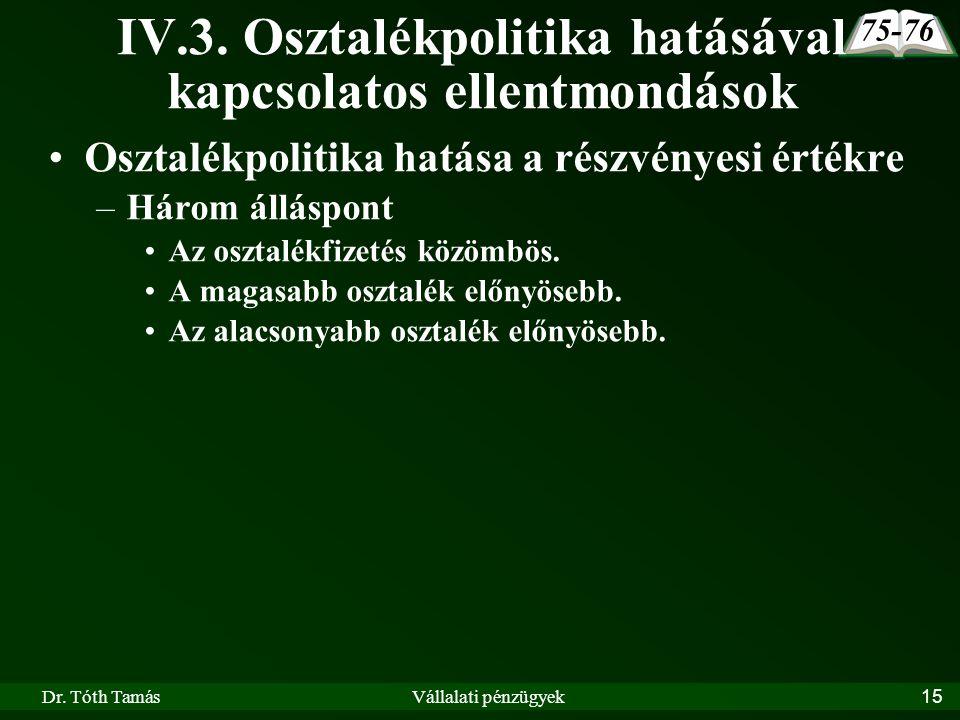 IV.3. Osztalékpolitika hatásával kapcsolatos ellentmondások