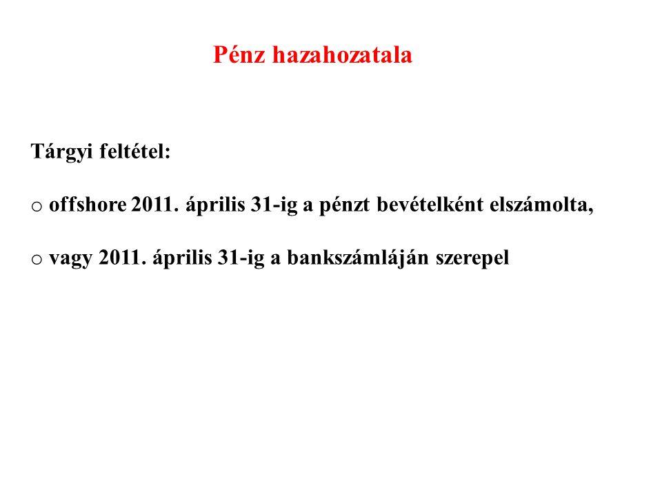 Pénz hazahozatala Tárgyi feltétel: