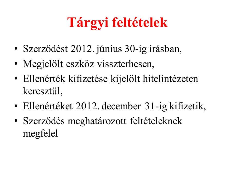 Tárgyi feltételek Szerződést 2012. június 30-ig írásban,