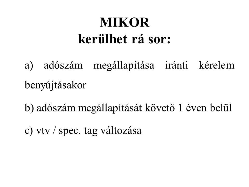 MIKOR kerülhet rá sor: