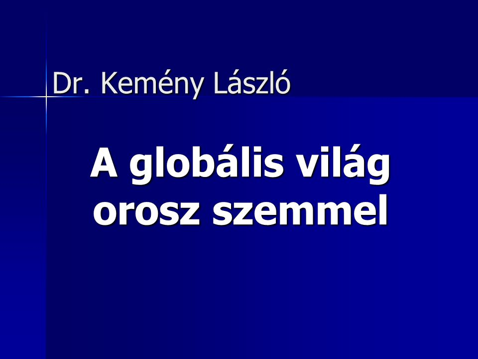 A globális világ orosz szemmel