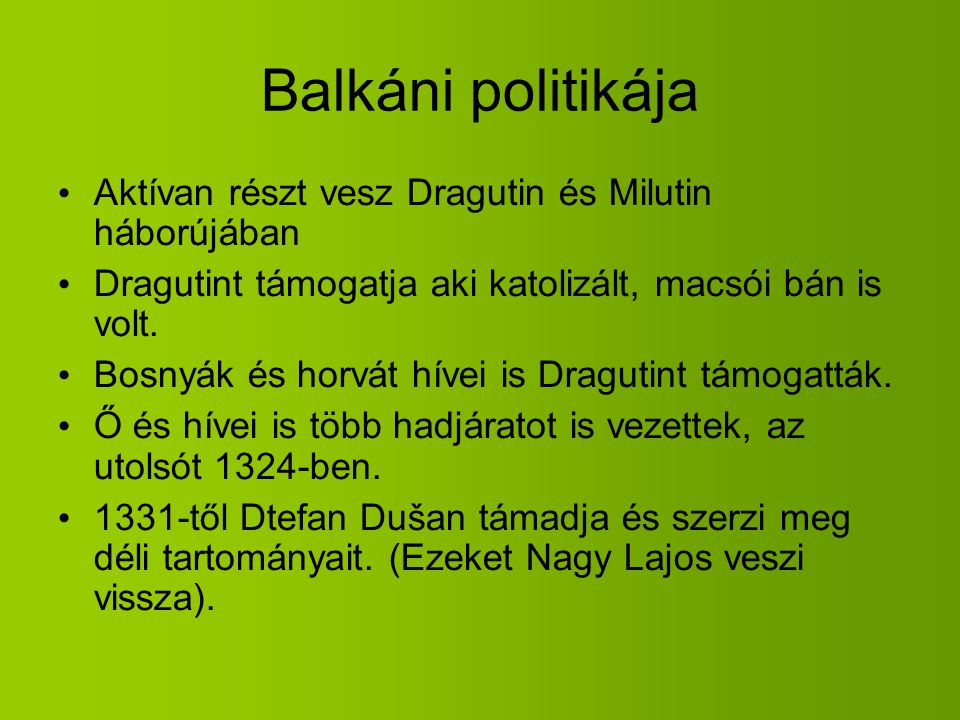 Balkáni politikája Aktívan részt vesz Dragutin és Milutin háborújában