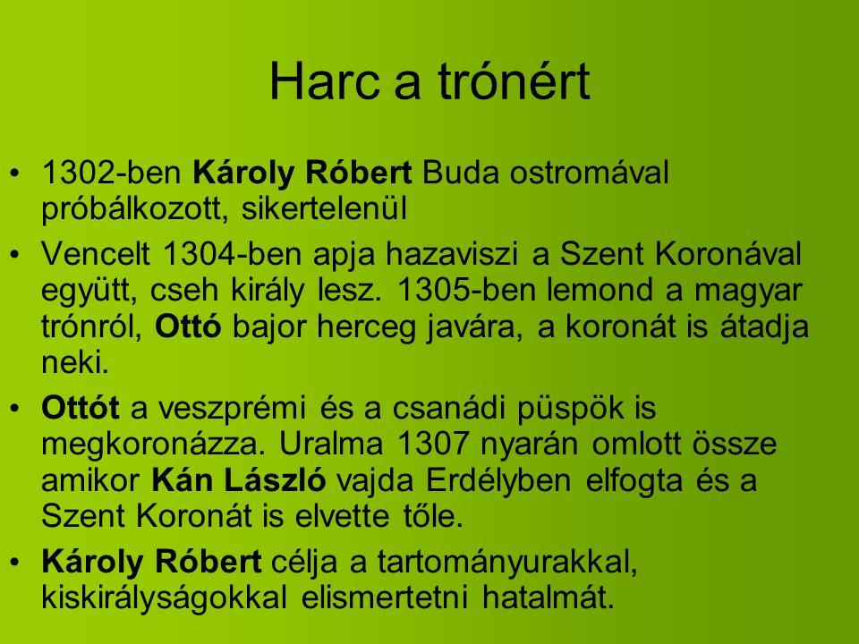 Harc a trónért 1302-ben Károly Róbert Buda ostromával próbálkozott, sikertelenül.