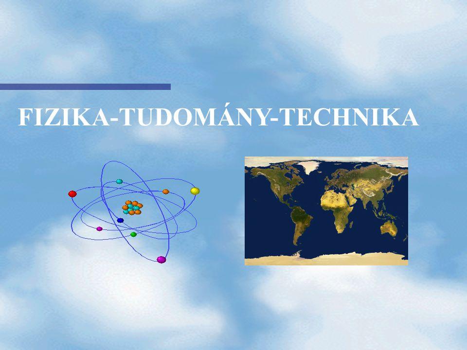 FIZIKA-TUDOMÁNY-TECHNIKA
