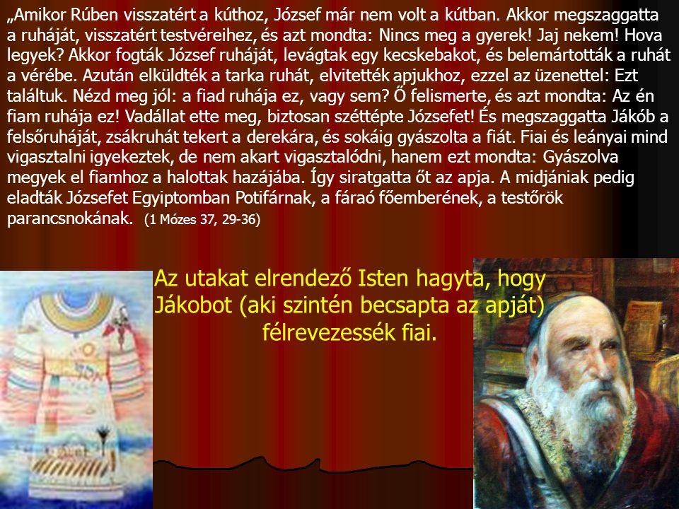 """""""Amikor Rúben visszatért a kúthoz, József már nem volt a kútban"""