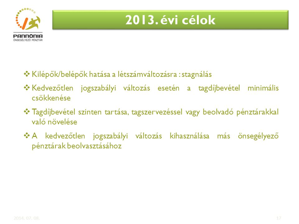 2013. évi célok Kilépők/belépők hatása a létszámváltozásra : stagnálás