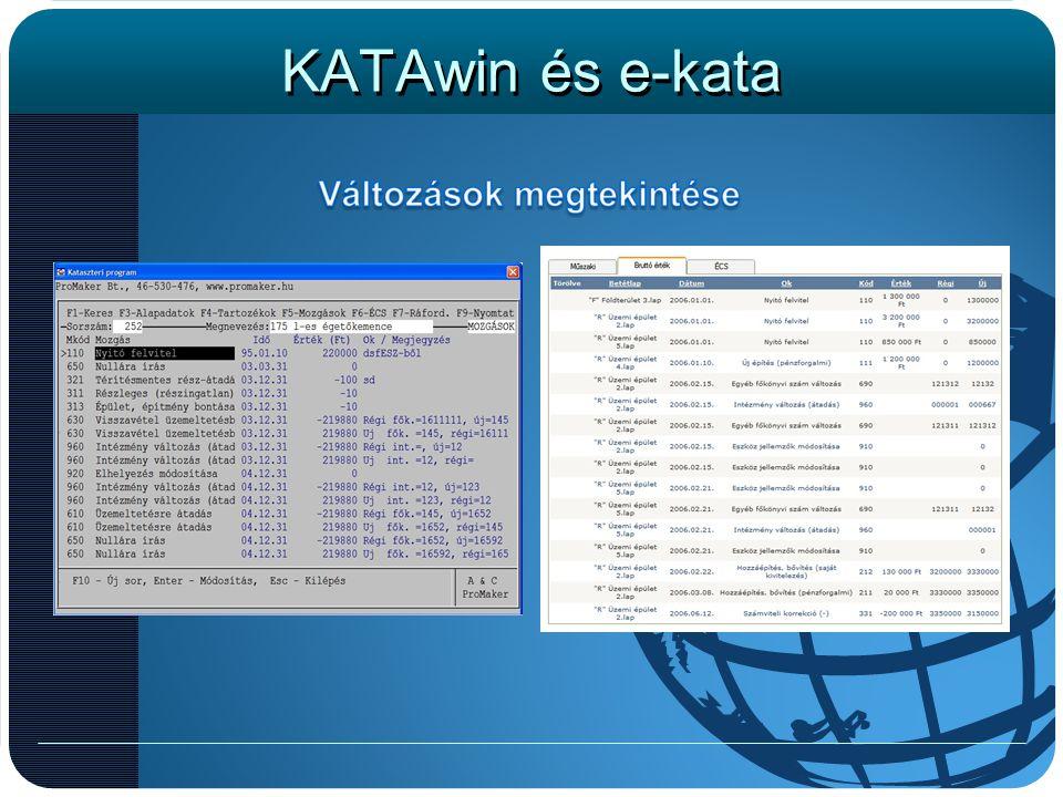 KATAwin és e-kata A változások kezelése a windows változathoz képest lényegesen precízebb.