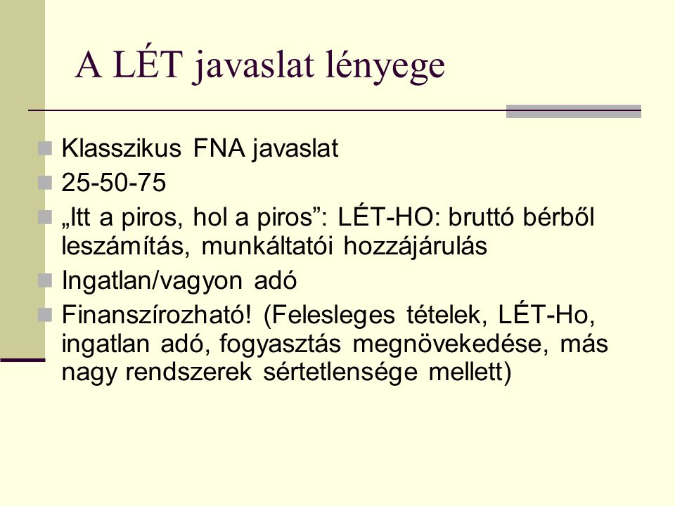 A LÉT javaslat lényege Klasszikus FNA javaslat 25-50-75