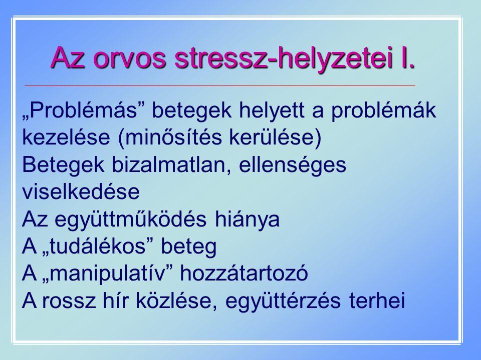 Az orvos stressz-helyzetei I.