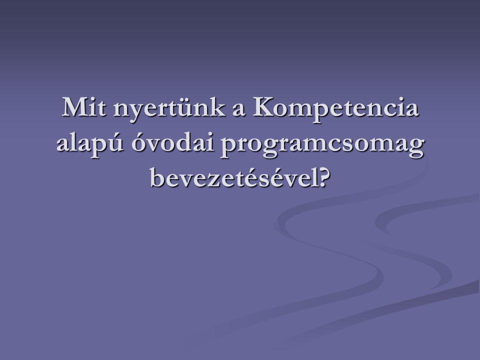 Mit nyertünk a Kompetencia alapú óvodai programcsomag bevezetésével