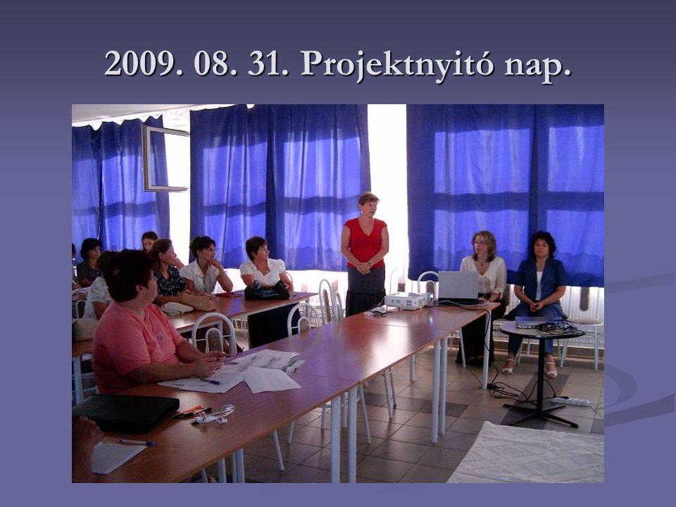 2009. 08. 31. Projektnyitó nap.