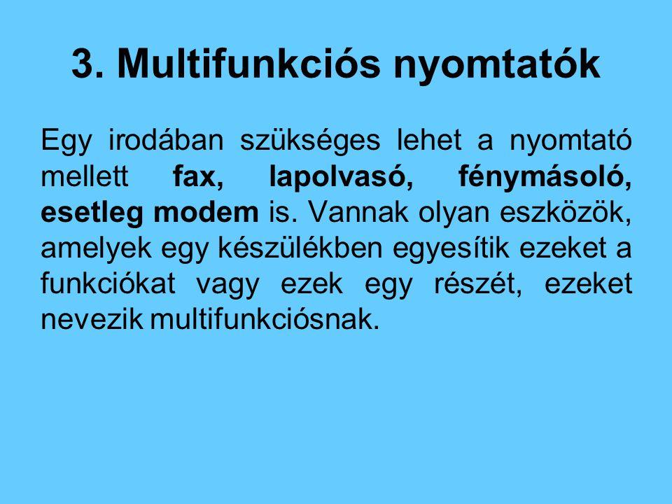 3. Multifunkciós nyomtatók