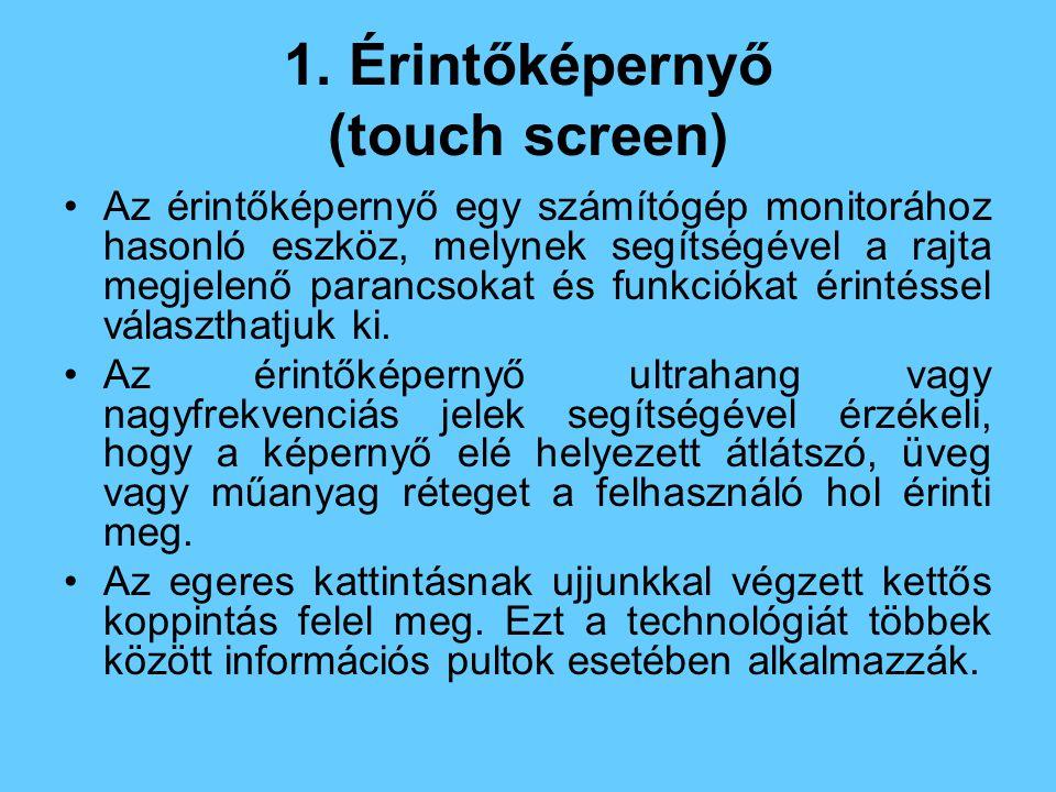 1. Érintőképernyő (touch screen)