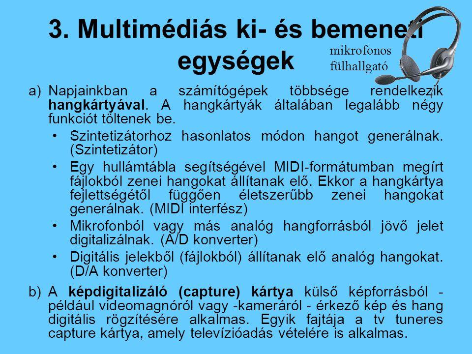 3. Multimédiás ki- és bemeneti egységek