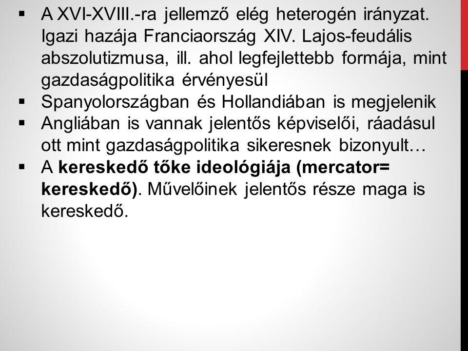 A XVI-XVIII. -ra jellemző elég heterogén irányzat