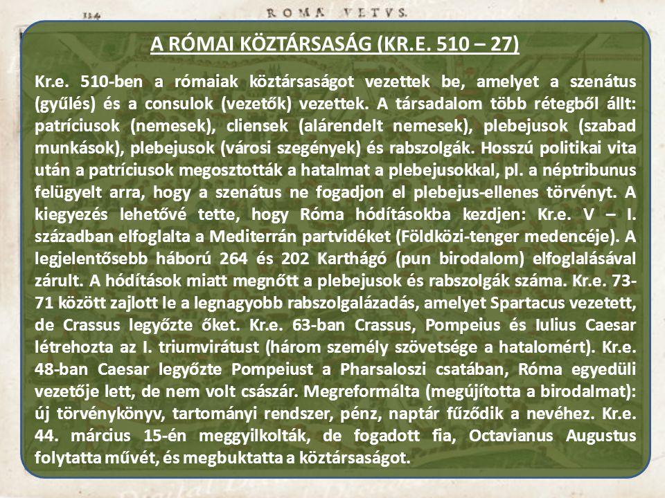 A RÓMAI KÖZTÁRSASÁG (KR.E. 510 – 27)
