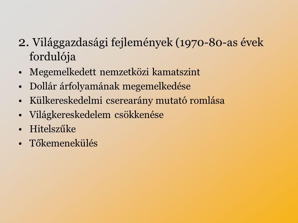 2. Világgazdasági fejlemények (1970-80-as évek fordulója