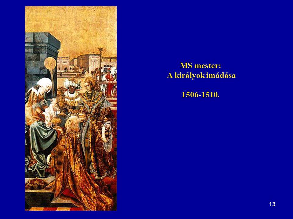 MS mester: A királyok imádása 1506-1510.