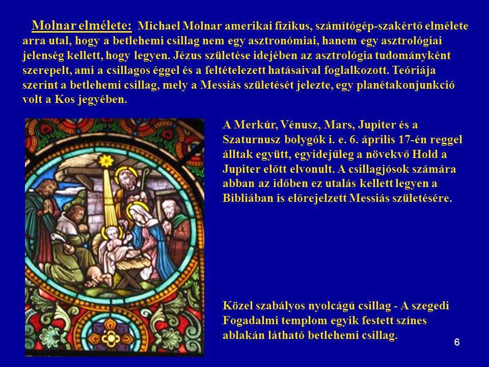 Molnar elmélete: Michael Molnar amerikai fizikus, számítógép-szakértő elmélete arra utal, hogy a betlehemi csillag nem egy asztronómiai, hanem egy asztrológiai jelenség kellett, hogy legyen. Jézus születése idejében az asztrológia tudományként szerepelt, ami a csillagos éggel és a feltételezett hatásaival foglalkozott. Teóriája szerint a betlehemi csillag, mely a Messiás születését jelezte, egy planétakonjunkció volt a Kos jegyében.