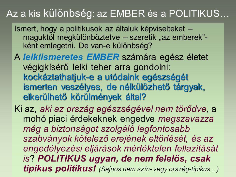 Az a kis különbség: az EMBER és a POLITIKUS…