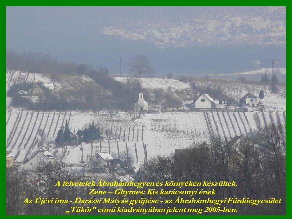 A felvételek Ábrahámhegyen és környékén készültek