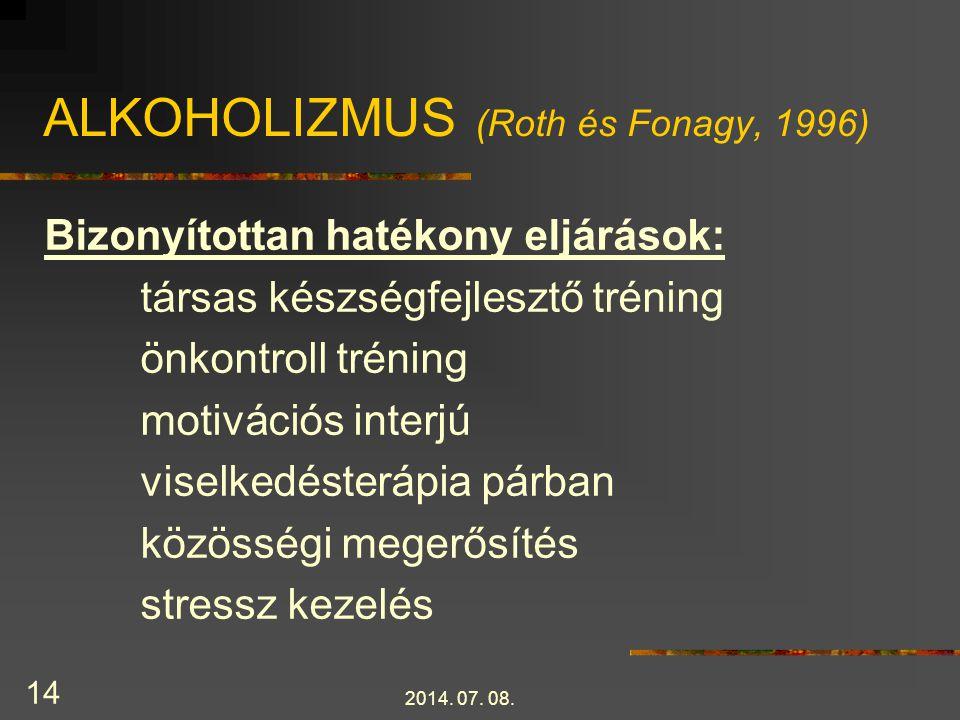 ALKOHOLIZMUS (Roth és Fonagy, 1996)
