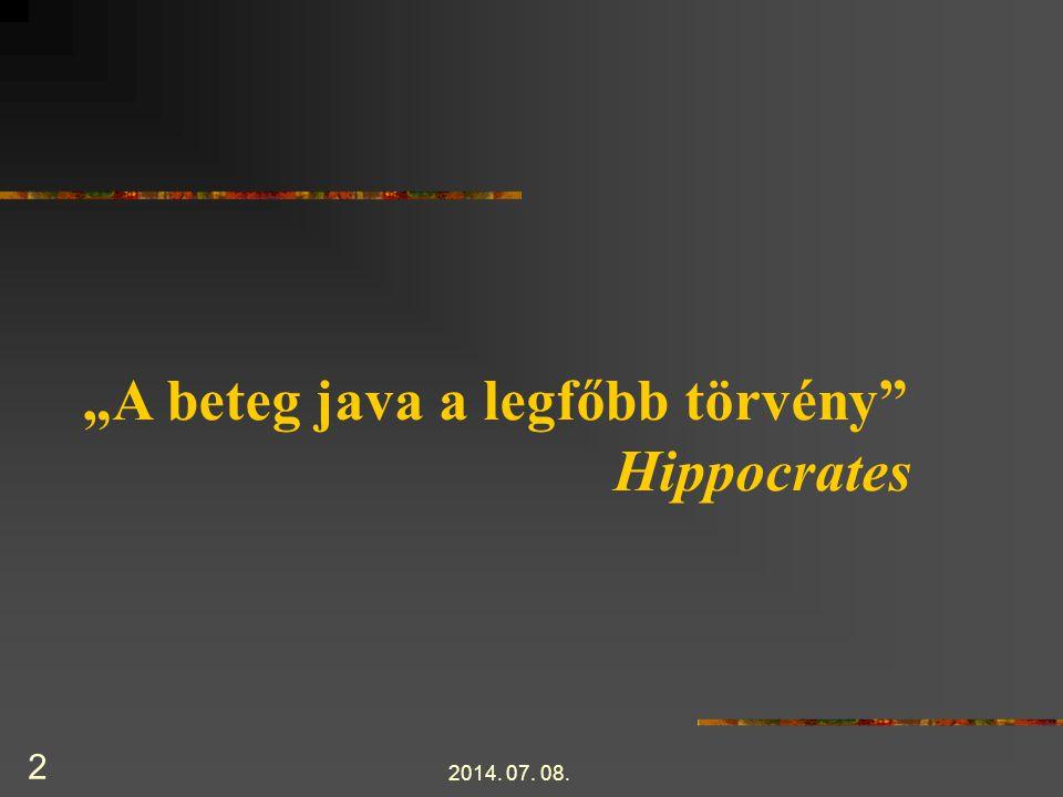 """""""A beteg java a legfőbb törvény Hippocrates"""