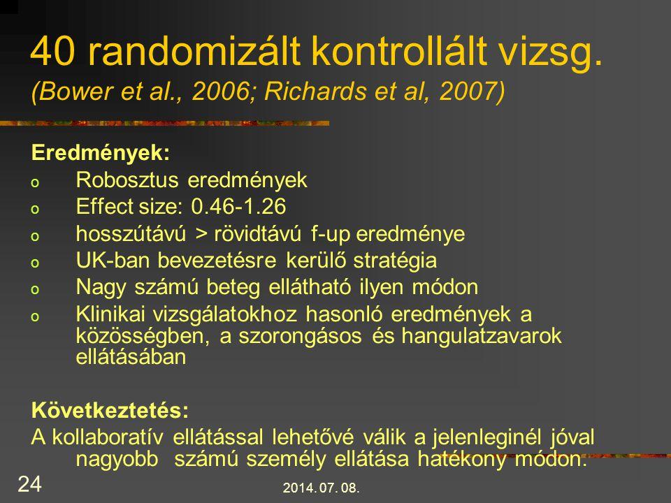 40 randomizált kontrollált vizsg. (Bower et al