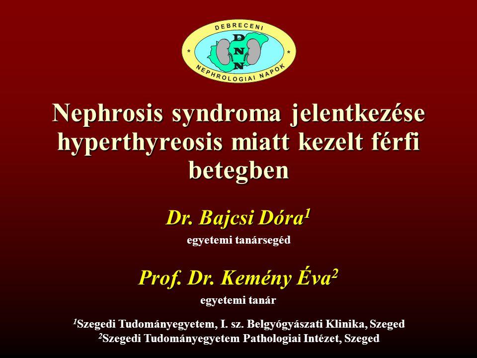 Nephrosis syndroma jelentkezése hyperthyreosis miatt kezelt férfi betegben