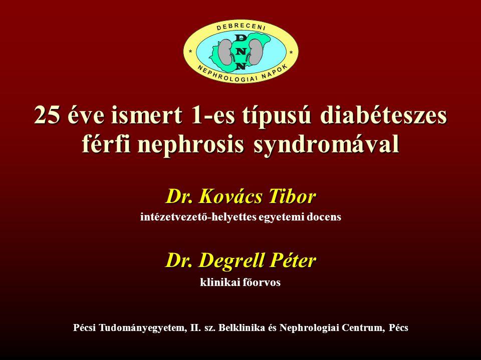 25 éve ismert 1-es típusú diabéteszes férfi nephrosis syndromával