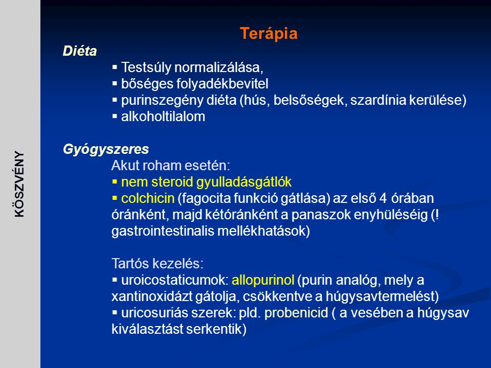 Terápia Diéta Testsúly normalizálása, bőséges folyadékbevitel