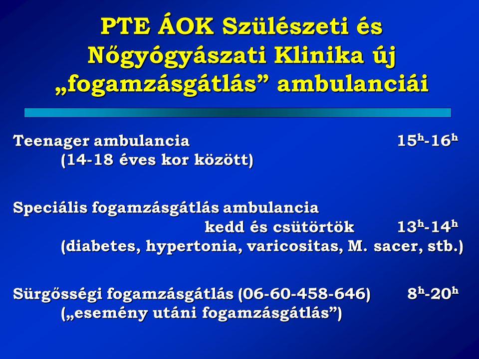 """PTE ÁOK Szülészeti és Nőgyógyászati Klinika új """"fogamzásgátlás ambulanciái"""