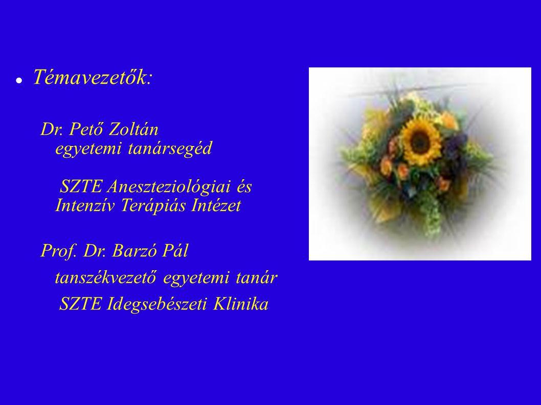 Témavezetők: Dr. Pető Zoltán egyetemi tanársegéd SZTE Aneszteziológiai és Intenzív Terápiás Intézet.