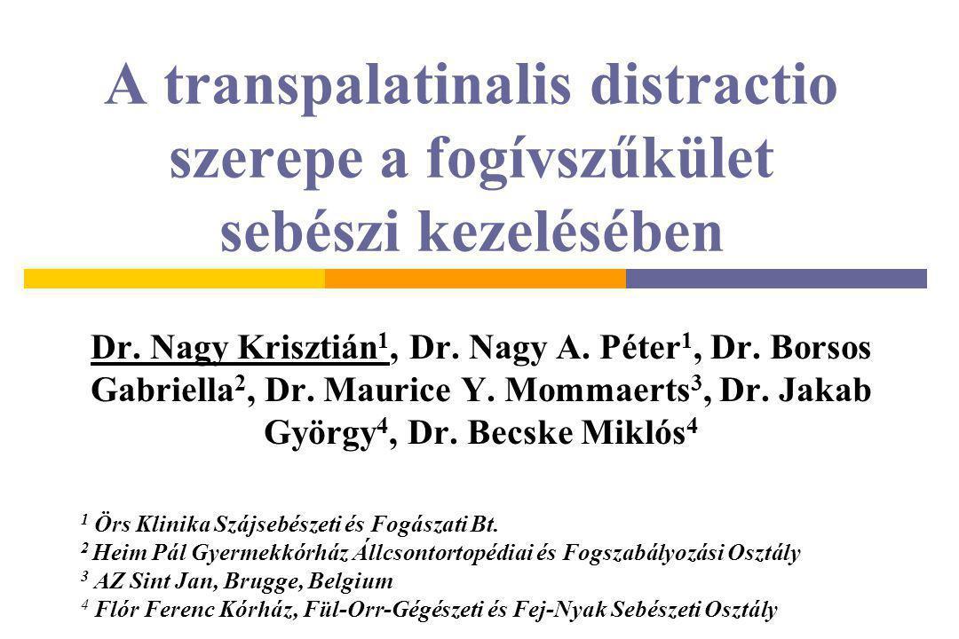 A transpalatinalis distractio szerepe a fogívszűkület sebészi kezelésében