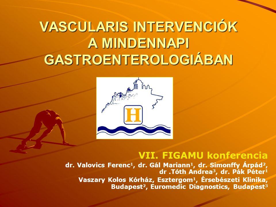 VASCULARIS INTERVENCIÓK A MINDENNAPI GASTROENTEROLOGIÁBAN