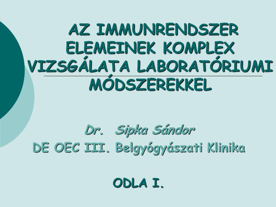 Dr. Sipka Sándor DE OEC III. Belgyógyászati Klinika ODLA I.