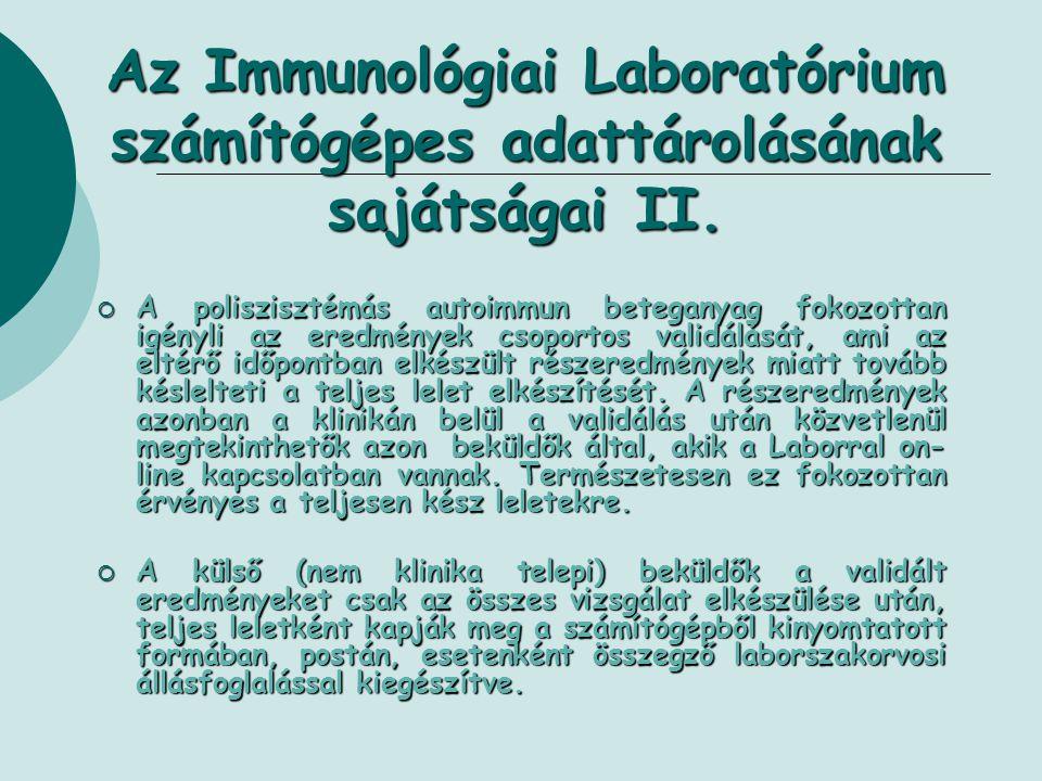 Az Immunológiai Laboratórium számítógépes adattárolásának sajátságai II.