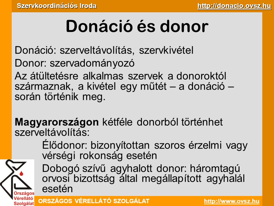 Donáció és donor Donáció: szerveltávolítás, szervkivétel
