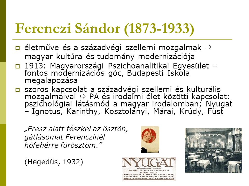 Ferenczi Sándor (1873-1933) életműve és a századvégi szellemi mozgalmak  magyar kultúra és tudomány modernizációja.
