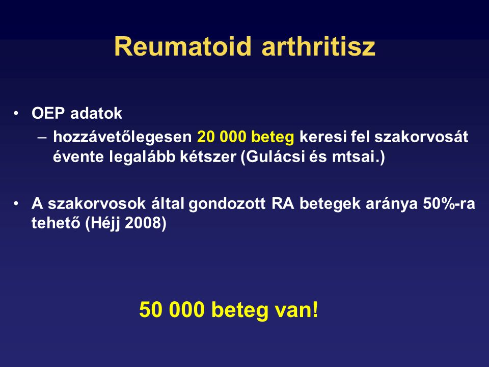 Reumatoid arthritisz 50 000 beteg van! OEP adatok